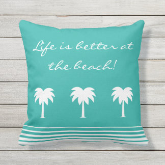 Outdoor throw pillow | Life is better at the beach