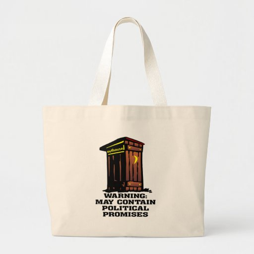 Outhouse May Contain Political Promises Canvas Bags