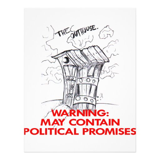 Outhouse May Contain Political Promises Flyers