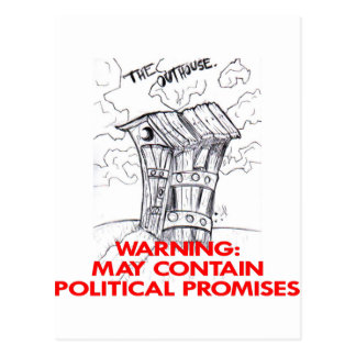 Outhouse May Contain Political Promises Post Cards