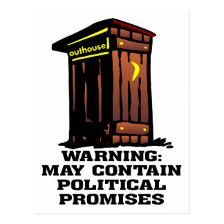 Outhouse May Contain Political Promises Postcard