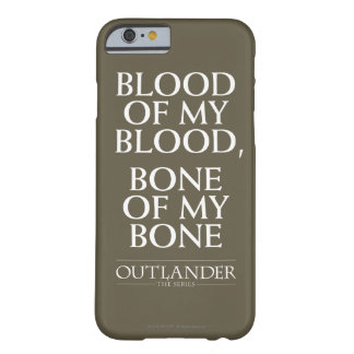 "Outlander | ""Blood of my blood, bone of my bone"" Barely There iPhone 6 Case"