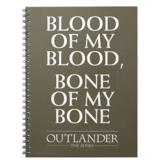 "Outlander | ""Blood of my blood, bone of my bone"" Notebook"