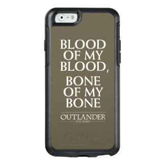 "Outlander | ""Blood of my blood, bone of my bone"" OtterBox iPhone 6/6s Case"
