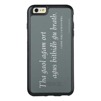 Outlander | I love you. I always will. OtterBox iPhone 6/6s Plus Case
