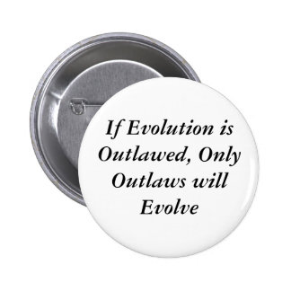 Outlaws Evolve Pinback Buttons