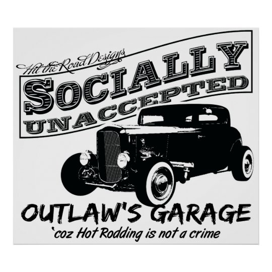 Outlaw's Garage. Socially unaccepted Hot Rods Poster