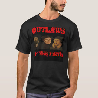 Outlaws of the Faith T-Shirt
