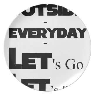 Outside - Everyday - Let's Go - Let's Play Plate