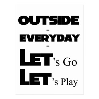 Outside - Everyday - Let's Go - Let's Play Postcard