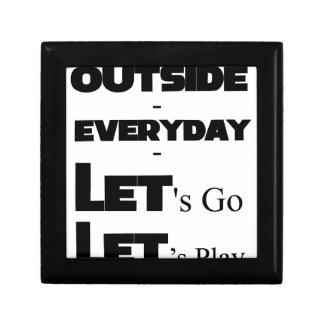 Outside - Everyday - Let's Go - Let's Play Small Square Gift Box
