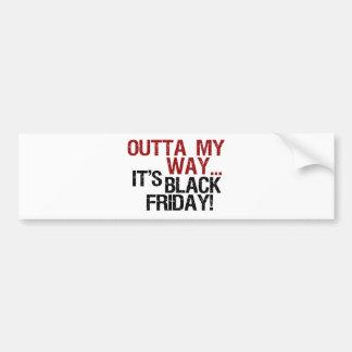 outta my way black friday bumper sticker