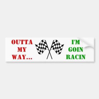 outta my way i'm goin racin bumper sticker