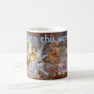 Outta this world! -Carina Nebula Mug