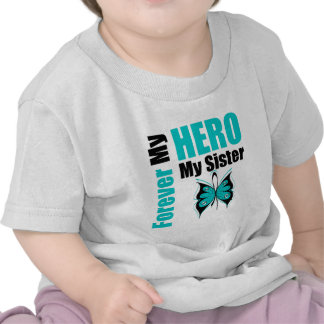 Ovarian Cancer Forever My Hero My Sister Tshirts
