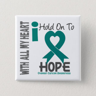 Ovarian Cancer I Hold On To Hope 15 Cm Square Badge