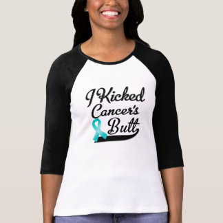Ovarian Cancer I Kicked Butt Tshirts