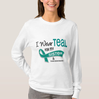 Ovarian Cancer I WEAR TEAL FOR MY SISTER 42 T-Shirt