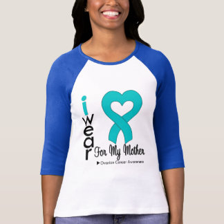 Ovarian Cancer I Wear Teal Heart For My Mother T-Shirt
