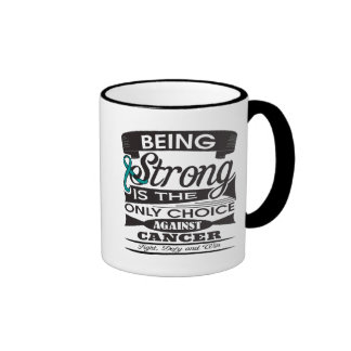 Ovarian Cancer Strong is The Only Choice Mugs