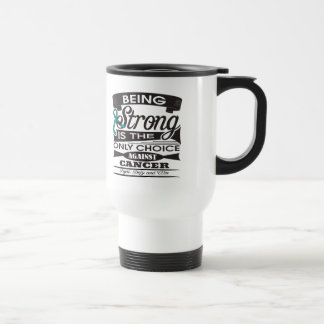 Ovarian Cancer Strong is The Only Choice Mug