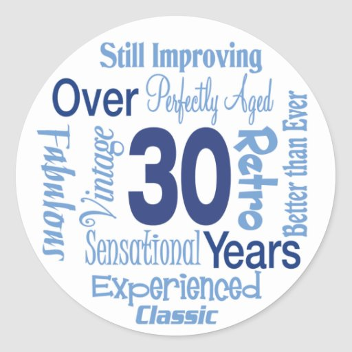 Over 30 Years 30th Birthday Round Sticker