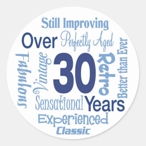 Over 30 Years 30th Birthday Round Sticker