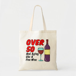 Over 50 Aging Like Fine Wine Tote Bag