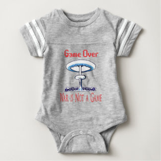 Over game, War is Not to Game Baby Bodysuit