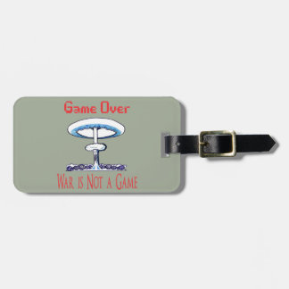 Over game, War is Not to Game Luggage Tag