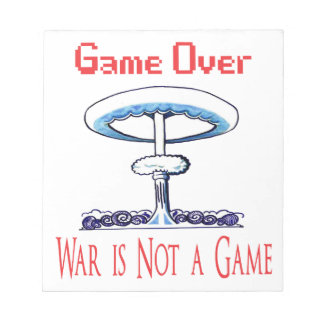 Over game, War is Not to Game Notepad
