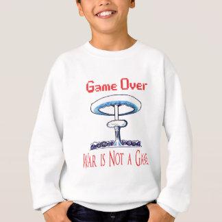 Over game, War is Not to Game Sweatshirt