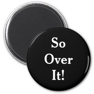 """Over It"" Attitude Standard, 2¼ Inch Round Magnet"
