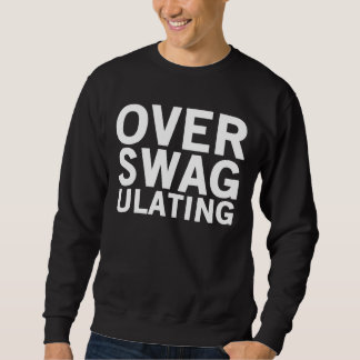 Over Swagulating Crewneck Sweatshirt