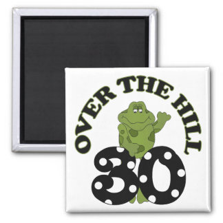 Over The Hill 30th Birthday Square Magnet