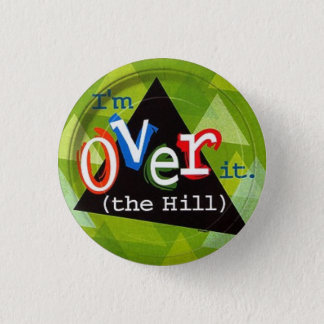 Over the hill 3 cm round badge