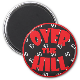 "Over the Hill ""40"" Birthday 6 Cm Round Magnet"