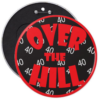 """Over the Hill """"40"""" Button - 40th Birthday"""