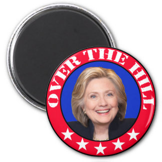 OVER THE HILL - ANTI-HILLARY CLINTON MAGNET