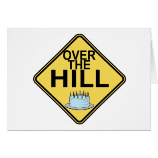 Over The Hill Birthday Greeting Card