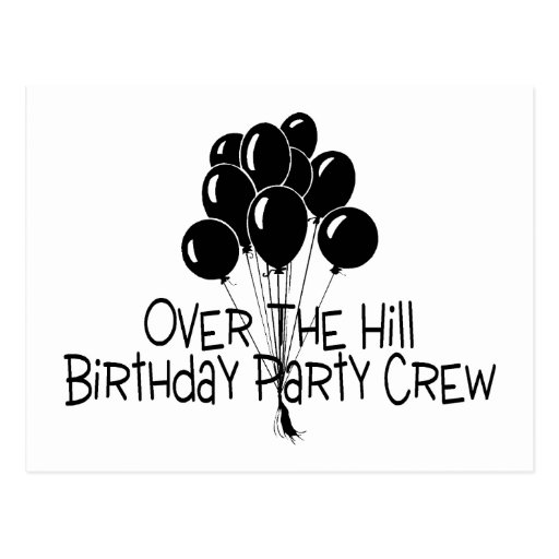 Over The Hill Birthday Party Crew Post Cards