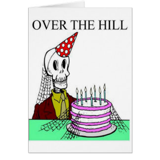 Over The Hill Greeting Cards
