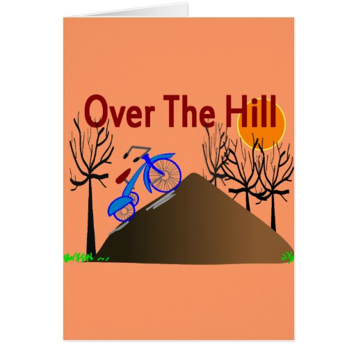 """""""Over The Hill"""" Funny Birthday Gifts Cards"""