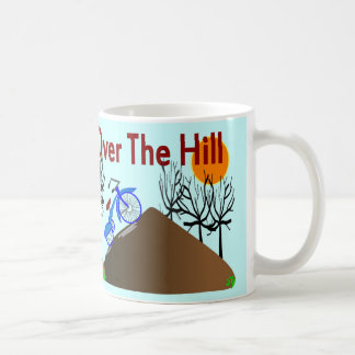 """""""Over The Hill"""" Funny Birthday Gifts Coffee Mug"""