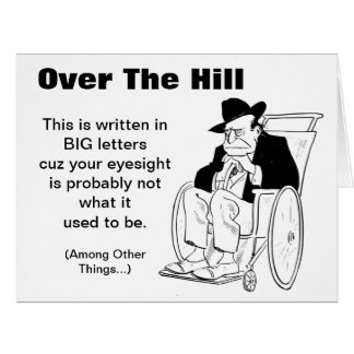 Over The Hill Man in Wheelchair Old Fart Birthday Big Greeting Card