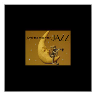 Over the moon for Jazz Poster