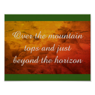 OVER THE MOUNTAIN TOPS BRIGHT POSTER