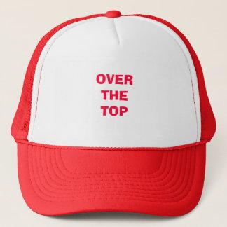 OVER THE TOP TRUCKER HAT
