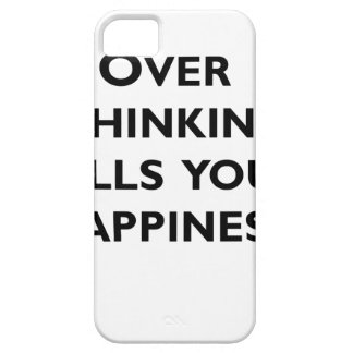 over thinking kills your happiness iPhone 5 cases