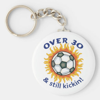 OVER THIRTY AND STILL KICKIN KEYCHAIN